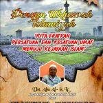 Tabligh Akbar Dengan Ukhuwah Islamiah, Kita Eratkan Persatuan dan Kesatuan Umat Menuju Kejayaan Islam